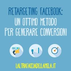 Retargeting Facebook: un ottimo metodo per generare conversioni