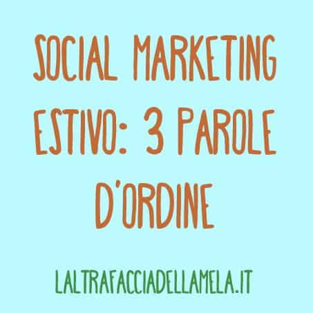 Social marketing estivo: tre parole d'ordine