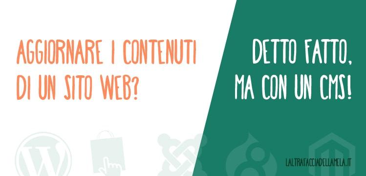 Aggiornare i contenuti di un sito web? Presto fatto, ma con un CMS!