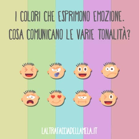 I colori che esprimono emozione. Cosa comunicano le varie tonalità?