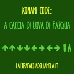 Konami Code: a caccia di uova di Pasqua