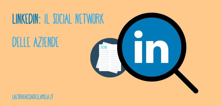 LinkedIn: il social network delle aziende
