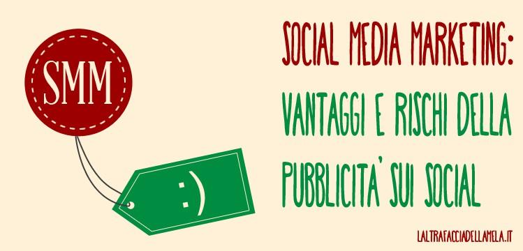 Social media marketing: vantaggi e rischi della pubblicità sui social