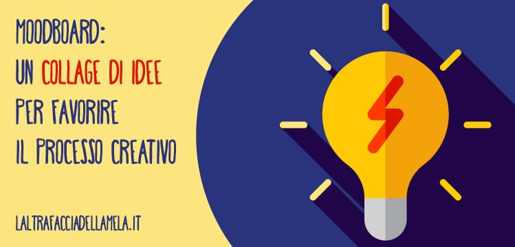Moodboard: un collage di idee per favorire il processo creativo