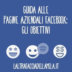 Guida alle pagine aziendali Facebook: gli obiettivi