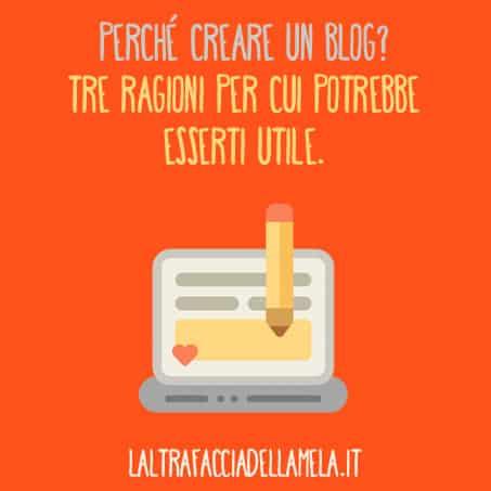 Perché creare un blog? Tre ragioni per cui potrebbe esserti utile