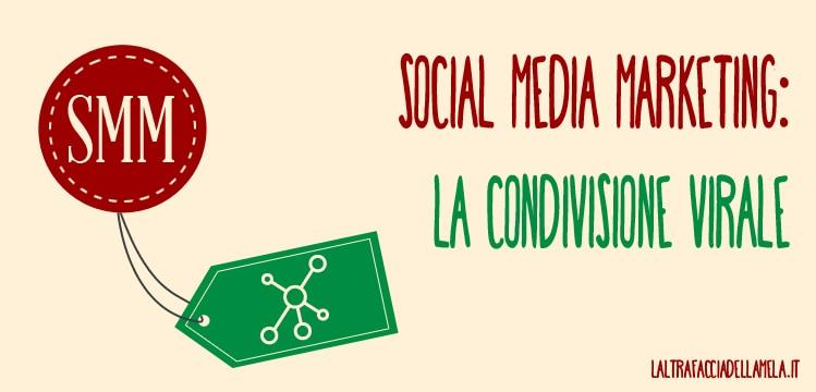 SMM: la condivisione virale