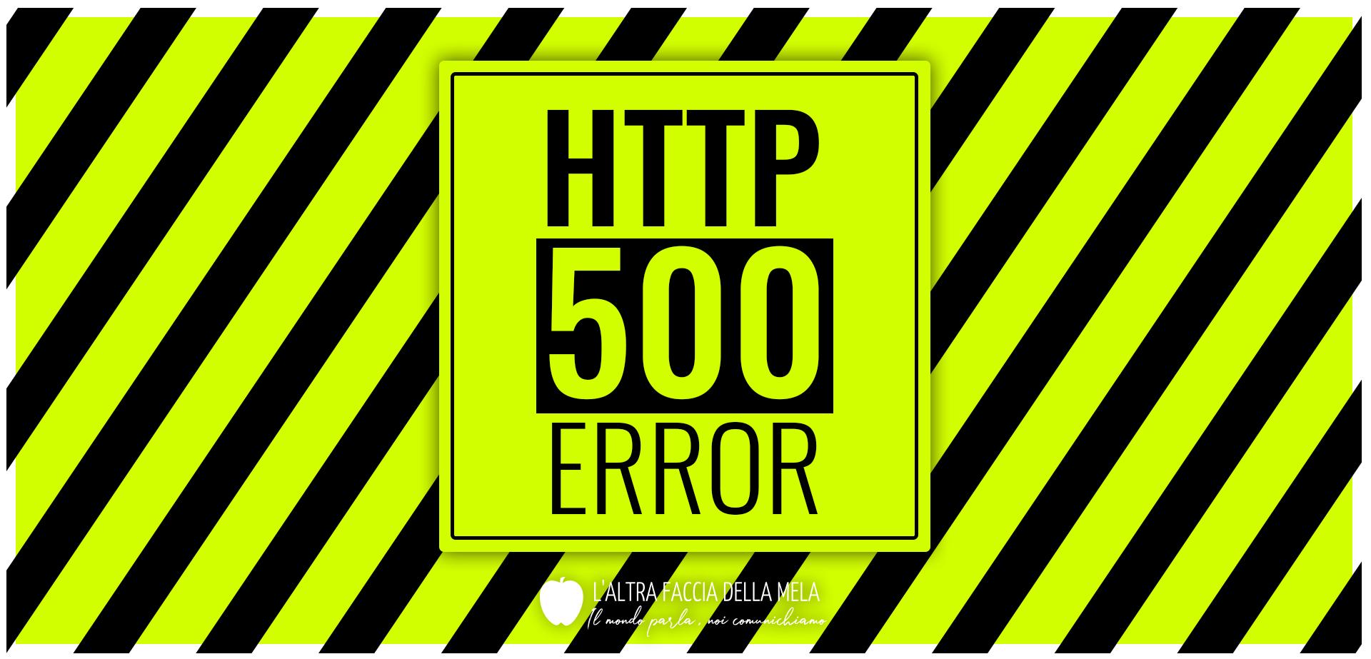 HTTP 500 error: cause e soluzione